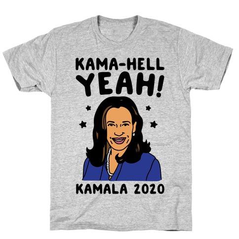 Kama-Hell Yeah Kamala Harris 2020 T-Shirt