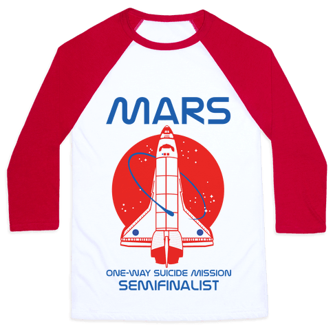 Mars One Way Mission Baseball Tee