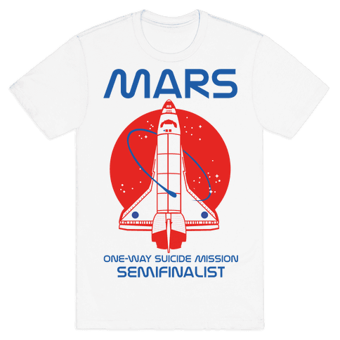 Mars One Way Mission Mens T-Shirt