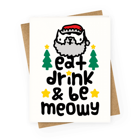 Eat Drink And Be Meowy Greeting Card
