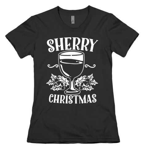 Sherry Christmas  Womens T-Shirt