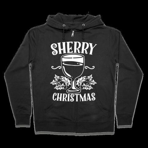 Sherry Christmas  Zip Hoodie