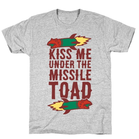 Kiss Me Under the Missile Toad T-Shirt