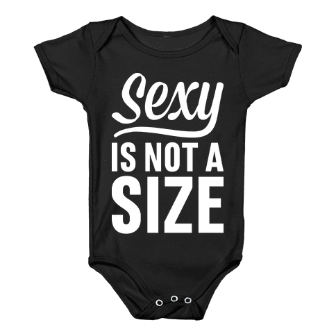 Sexy Is Not A Size Baby Onesy