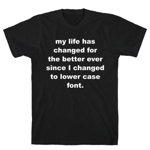 Lower Case Font T-Shirt