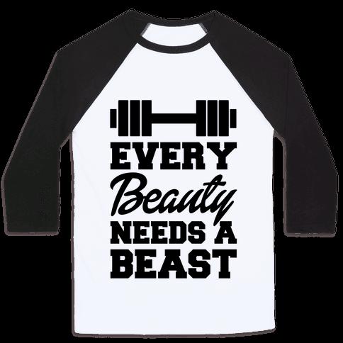 Every Beauty Needs A Beast Baseball Tee