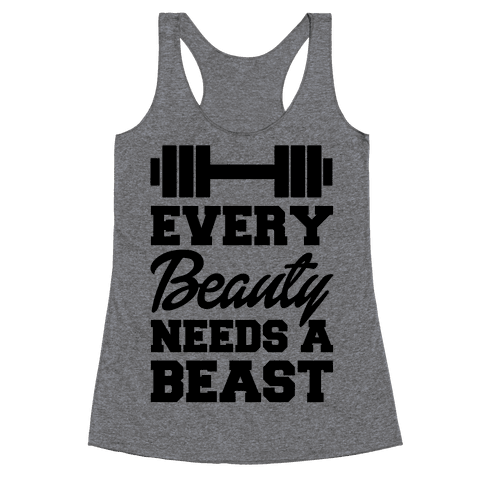 Every Beauty Needs A Beast Racerback Tank Top