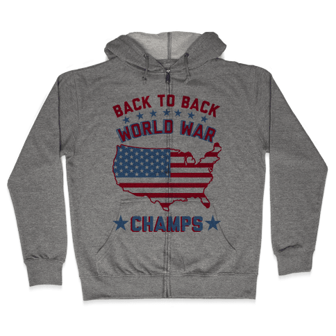 Back to Back World War Champs Zip Hoodie