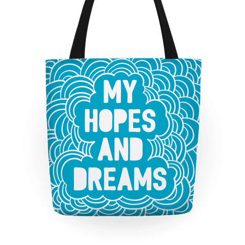My Hopes And Dreams Tote