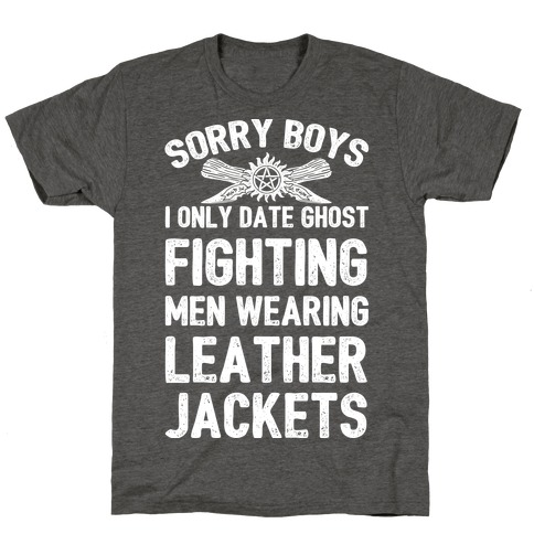 Sorry Boys I Only Date Ghost Fighting Men T-Shirt