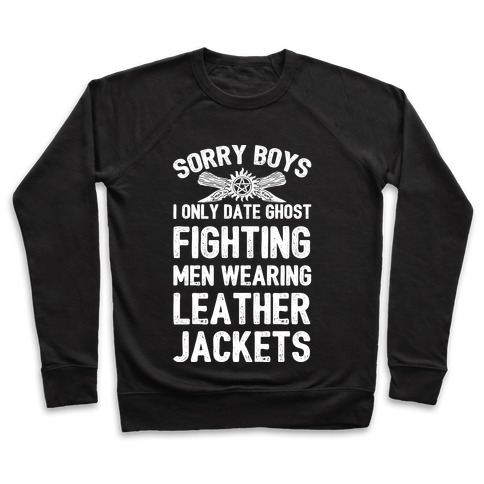 Sorry Boys I Only Date Ghost Fighting Men Pullover