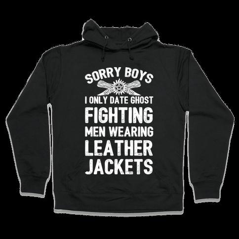 Sorry Boys I Only Date Ghost Fighting Men Hooded Sweatshirt