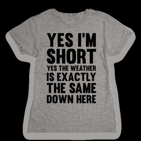 Yes I'm Short Womens T-Shirt
