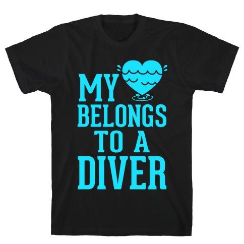 My Heart Belongs To A Diver T-Shirt