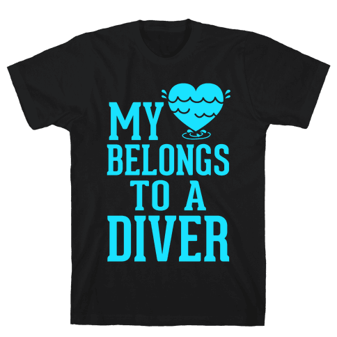 My Heart Belongs To A Diver Mens T-Shirt