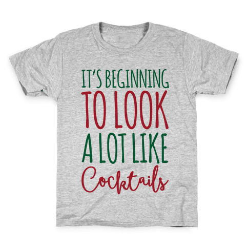 It's Beginning To Look A Lot Like Cocktails Kids T-Shirt