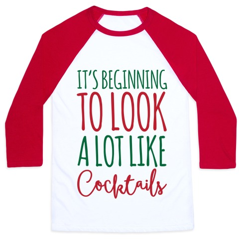 It's Beginning To Look A Lot Like Cocktails Baseball Tee