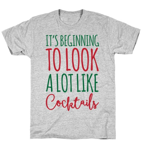 It's Beginning To Look A Lot Like Cocktails T-Shirt