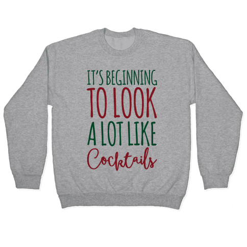 It's Beginning To Look A Lot Like Cocktails Pullover