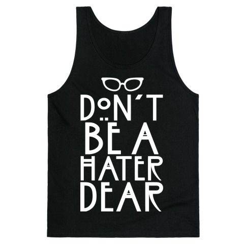 Don't Be a Hater Dear Tank Top