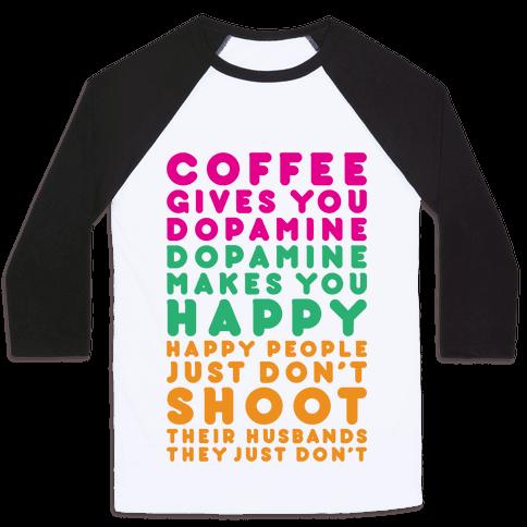 Coffee Gives You Dopamine Baseball Tee