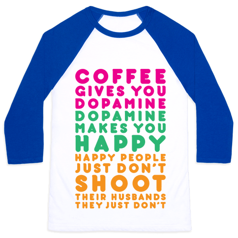 Coffee Gives You Dopamine Baseball Tee