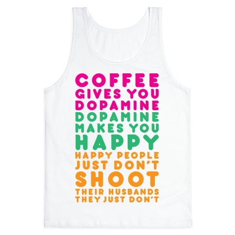 Coffee Gives You Dopamine Tank Top