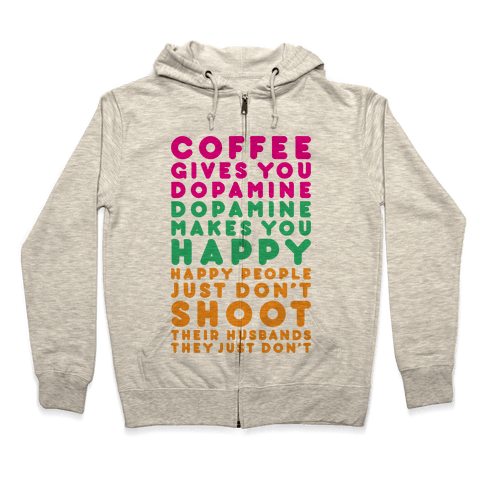 Coffee Gives You Dopamine Zip Hoodie