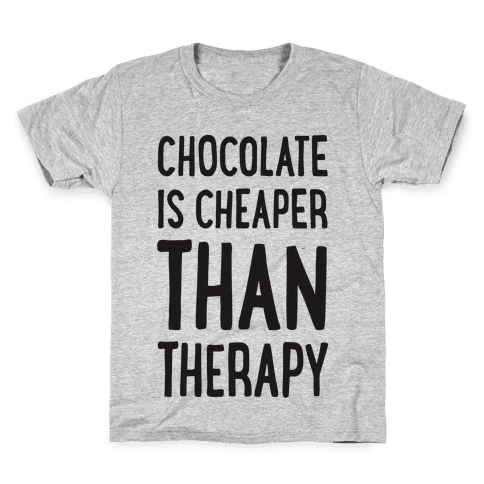 Chocolate Is Cheaper Than Therapy Kids T-Shirt