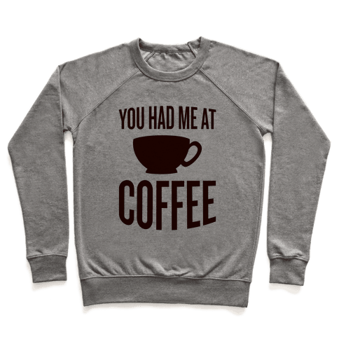 You Had Me At Coffee Pullover