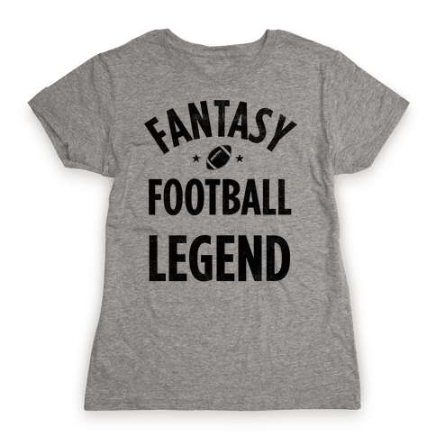 Fantasy Football Legend Womens T-Shirt