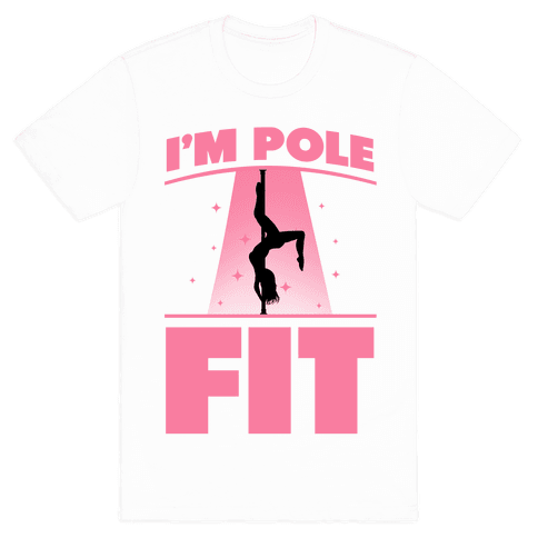 I'm Pole Fit Mens T-Shirt
