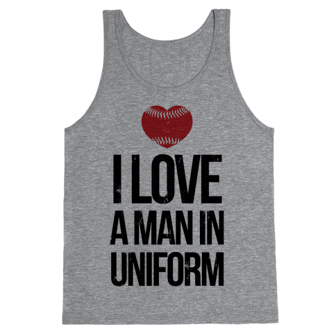 I Love a Man in Uniform (baseball) Tank Top