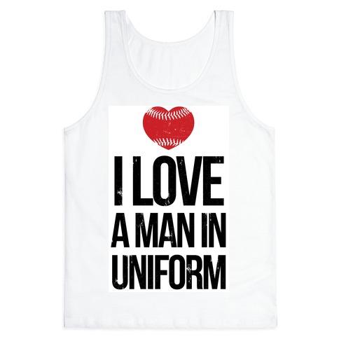 I Love a Man in Uniform (baseball) Tank Top
