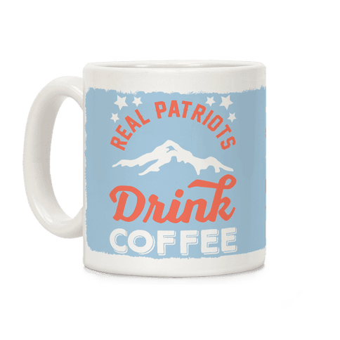 Real Patriots Drink Coffee Coffee Mug