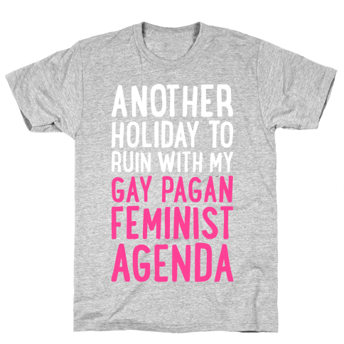 Another Holiday To Ruin Mens T-Shirt