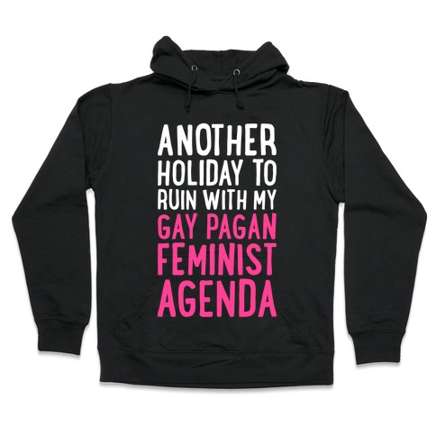 Another Holiday To Ruin Hooded Sweatshirt