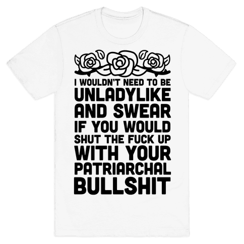 I Wouldn't Be Unladylike And Swear Mens T-Shirt