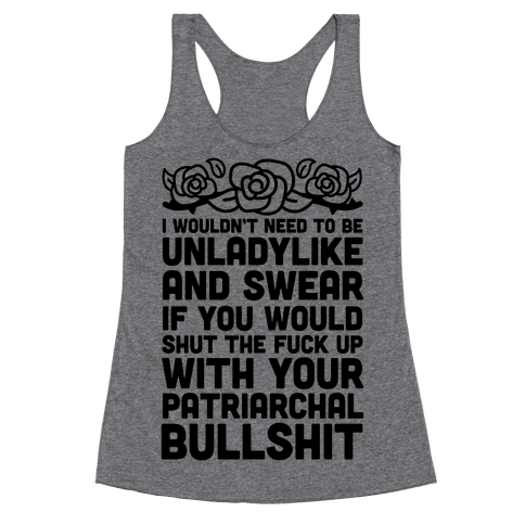 I Wouldn't Be Unladylike And Swear Racerback Tank Top