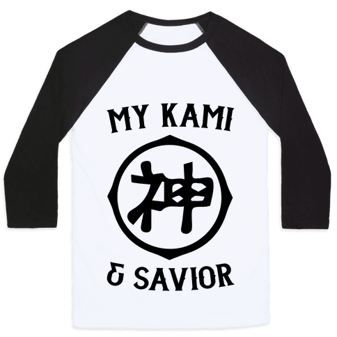 My Kami And Savior Baseball Tee