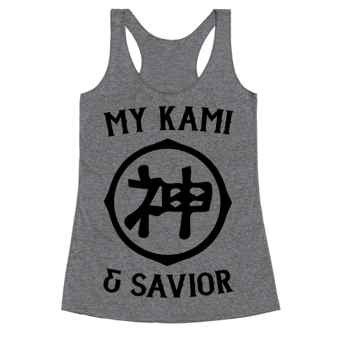 My Kami And Savior Racerback Tank Top
