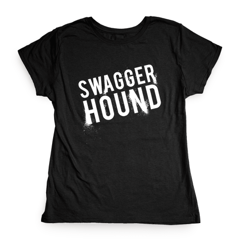 Swagger Hound Womens T-Shirt