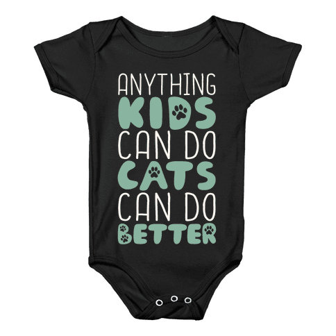 Anything Kids Can Do Cats Can Do Better Baby Onesy