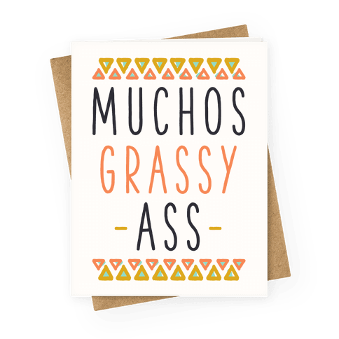 Muchos Grassy Ass Greeting Card