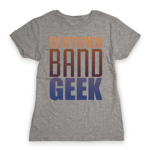 Certified Band Geek Womens T-Shirt