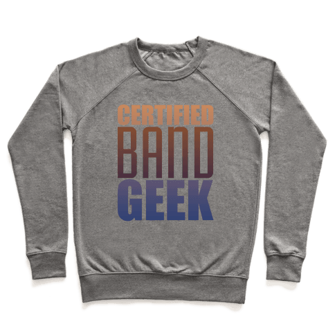 Certified Band Geek Pullover