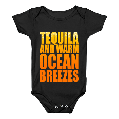 Tequila and Warm Ocean Breezes Baby Onesy