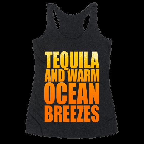 Tequila and Warm Ocean Breezes Racerback Tank Top