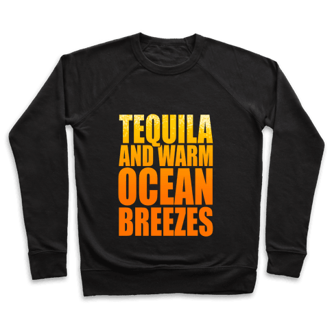 Tequila and Warm Ocean Breezes Pullover