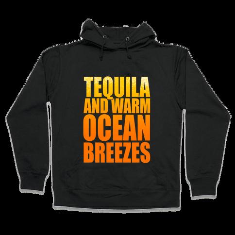 Tequila and Warm Ocean Breezes Hooded Sweatshirt